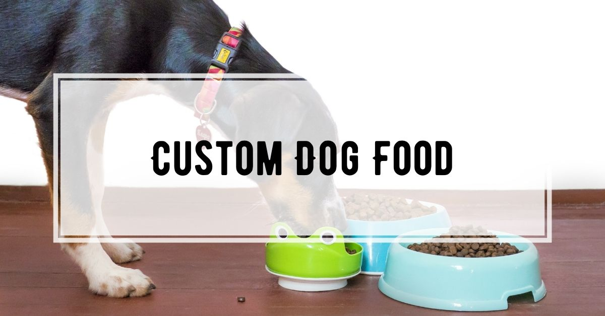 Custom Dog Food