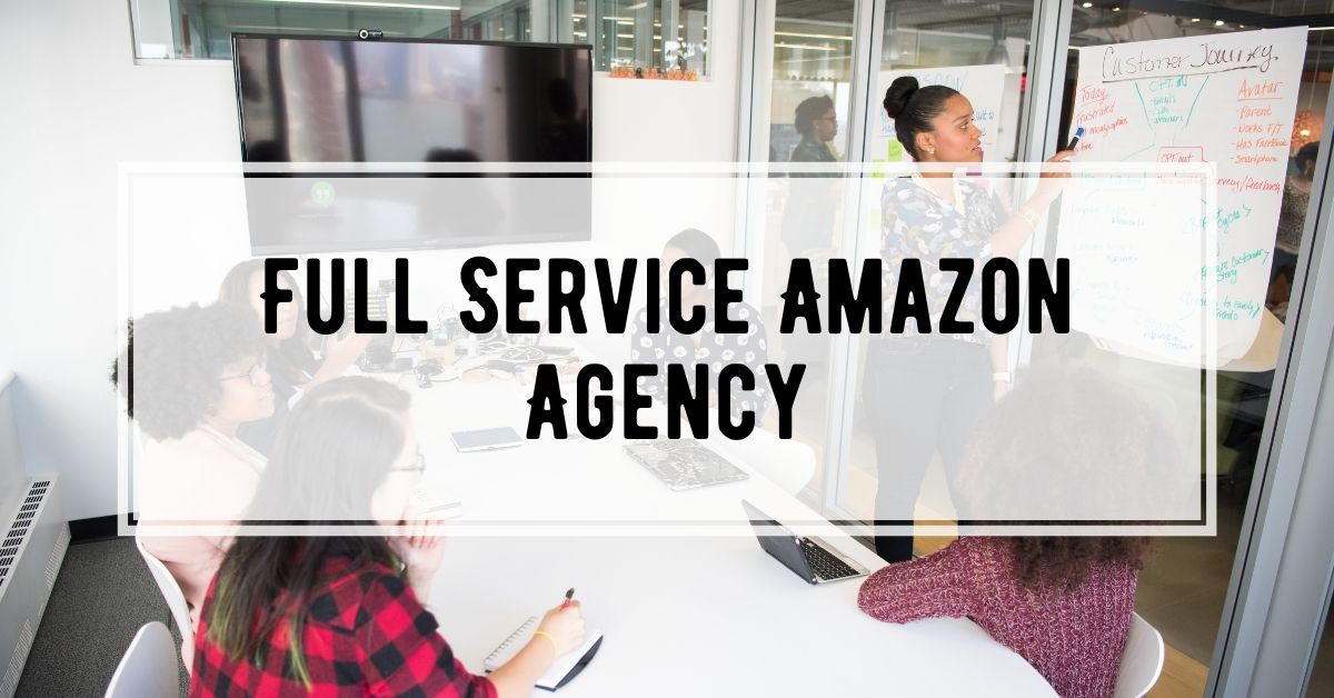 Full Service Amazon Agency